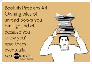 bookish-problem-4-owning-piles-of-unread-books-you-cant-get-rid-of-because-you-know-youll-read-them-eventually-dc7b8